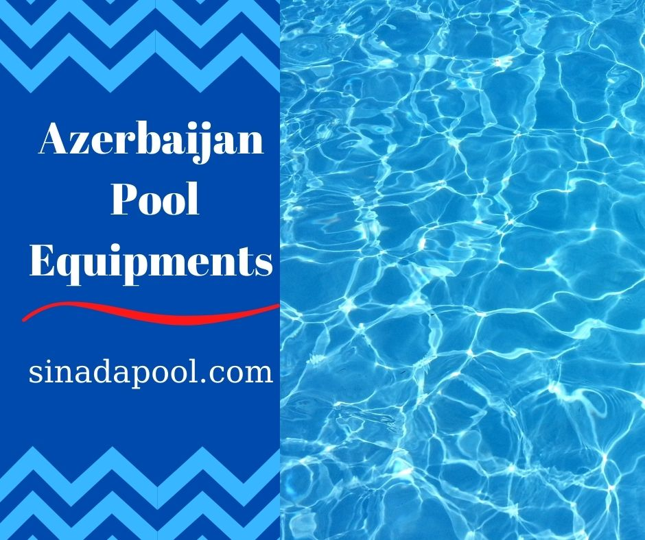 Azerbaijan Pool Equipments