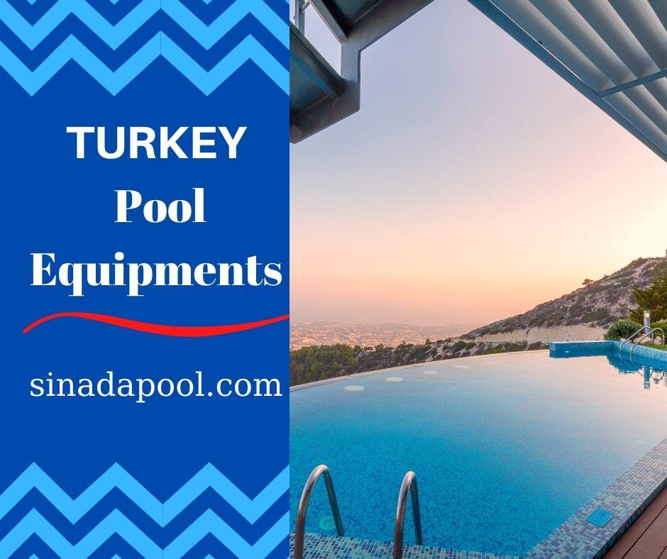 Turkey Pool Equipments